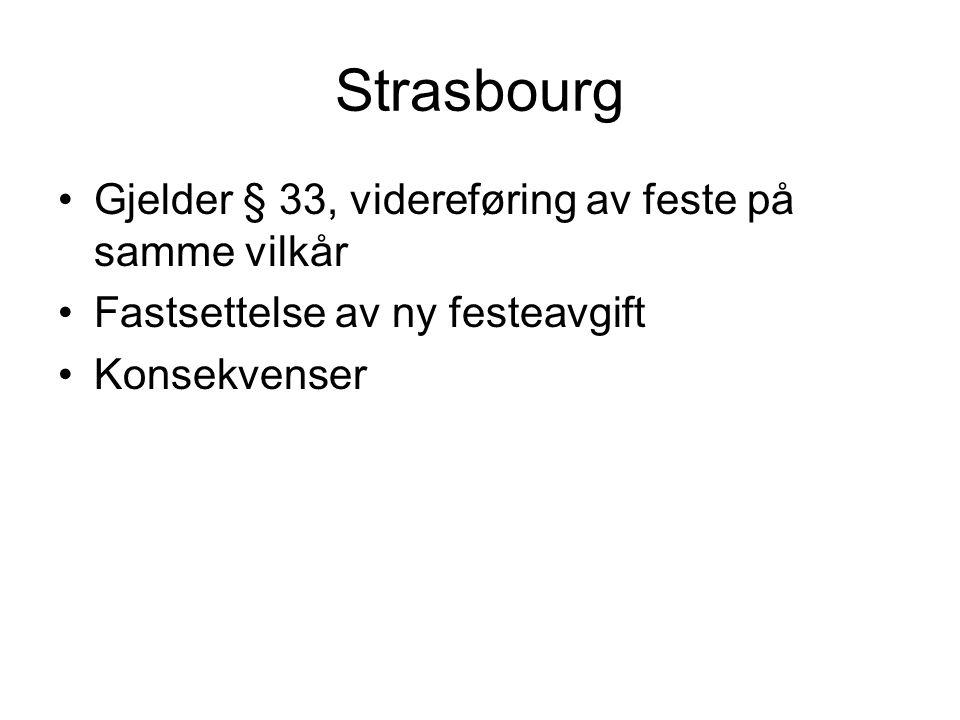 Strasbourg Gjelder § 33, videreføring av feste på samme vilkår