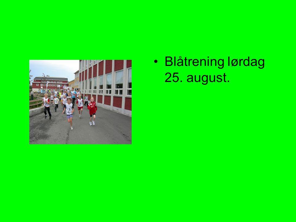 Blåtrening lørdag 25. august.