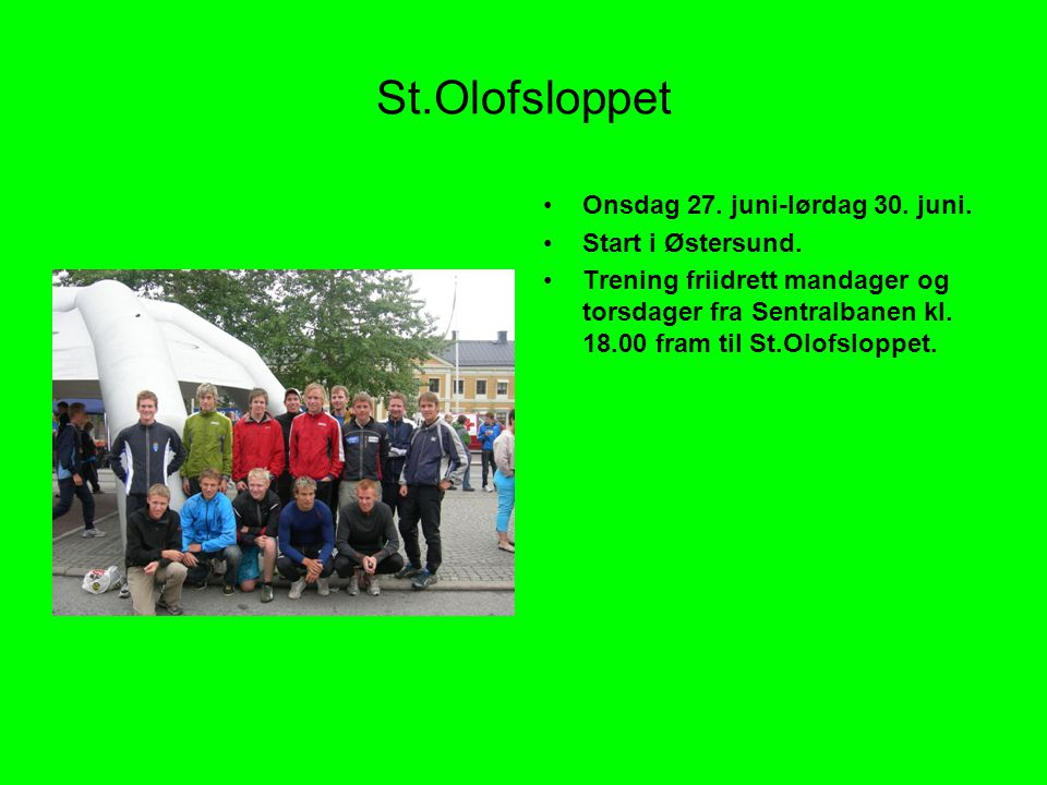 St.Olofsloppet Onsdag 27. juni-lørdag 30. juni. Start i Østersund.