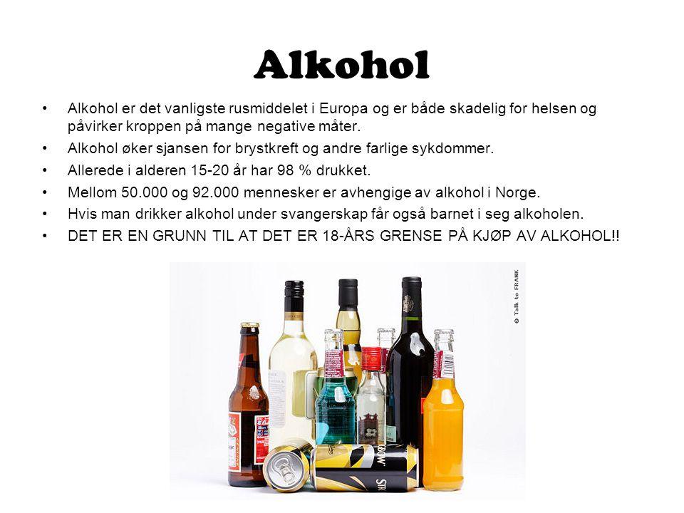 Alkohol Alkohol er det vanligste rusmiddelet i Europa og er både skadelig for helsen og påvirker kroppen på mange negative måter.