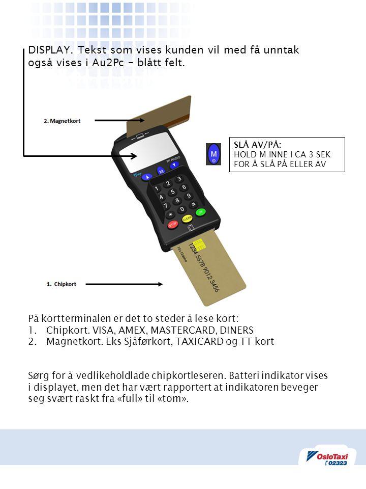 DISPLAY. Tekst som vises kunden vil med få unntak også vises i Au2Pc – blått felt.