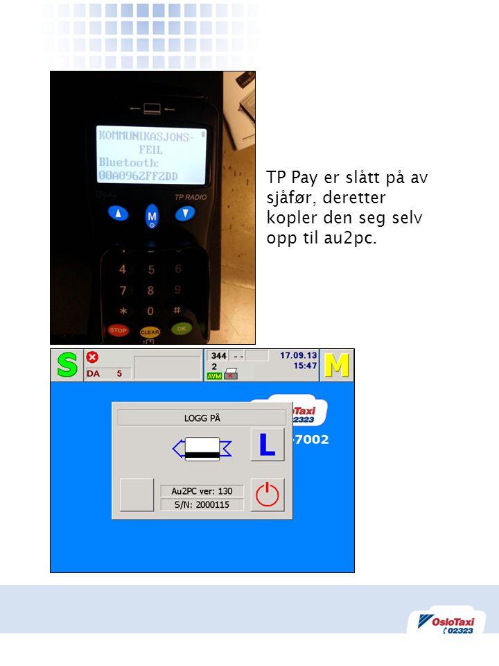 TP Pay er slått på av sjåfør, deretter kopler den seg selv opp til au2pc.