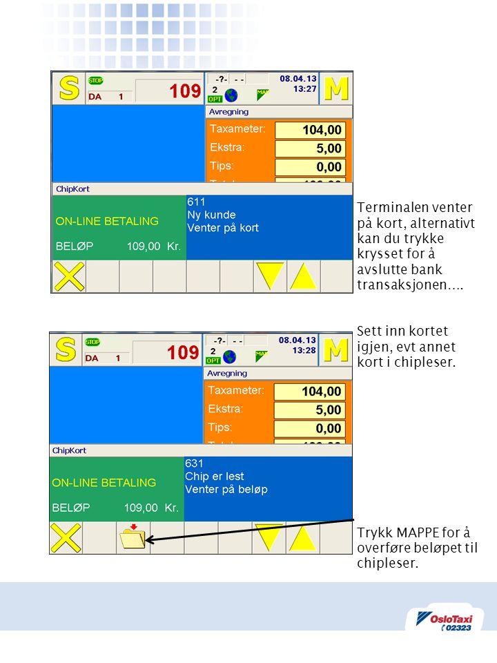 Terminalen venter på kort, alternativt kan du trykke krysset for å avslutte bank transaksjonen….