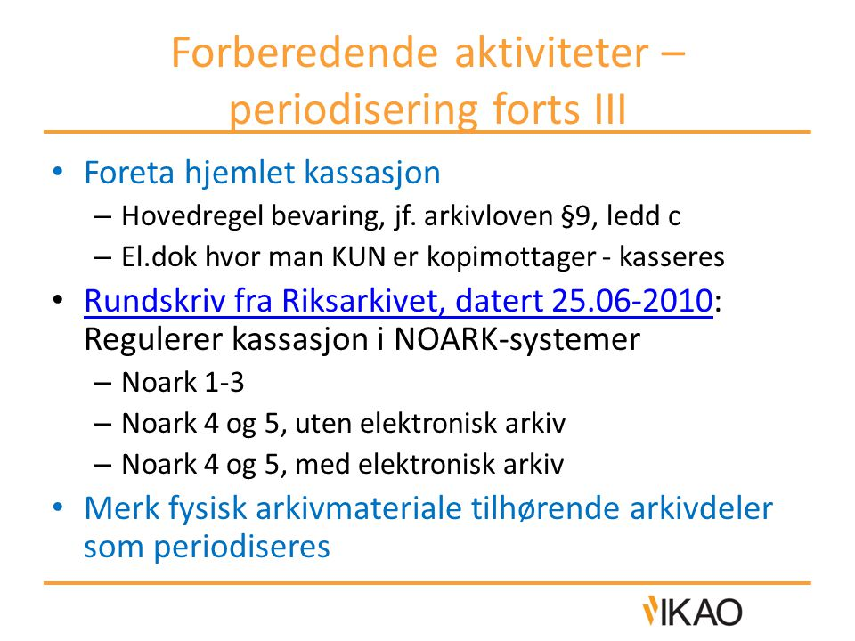 Forberedende aktiviteter – periodisering forts III