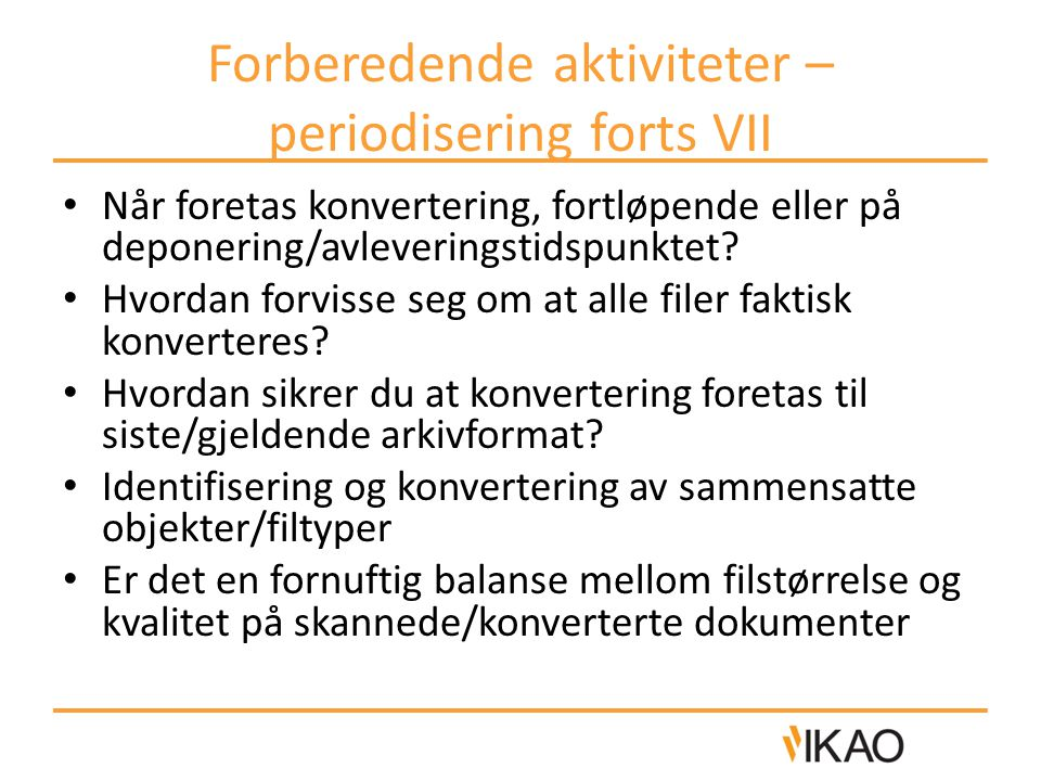 Forberedende aktiviteter – periodisering forts VII