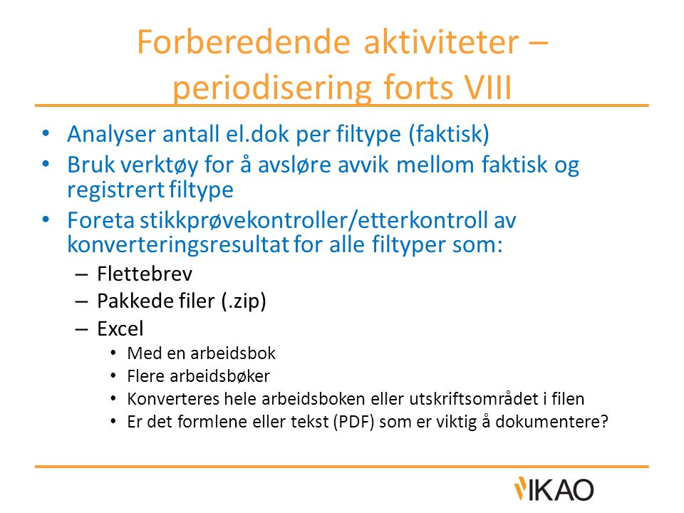 Forberedende aktiviteter – periodisering forts VIII