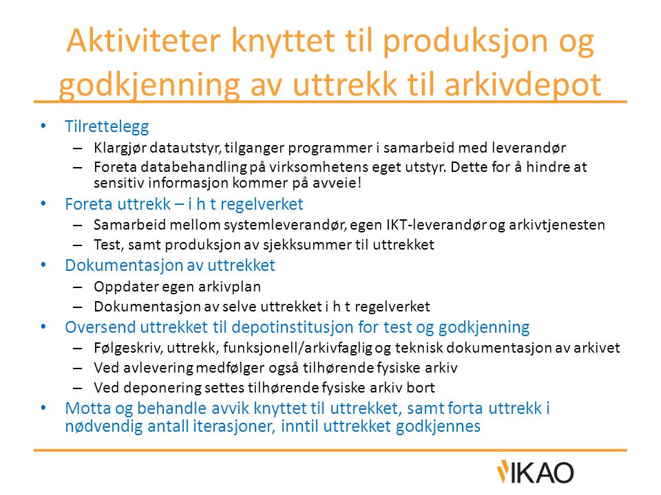 Aktiviteter knyttet til produksjon og godkjenning av uttrekk til arkivdepot