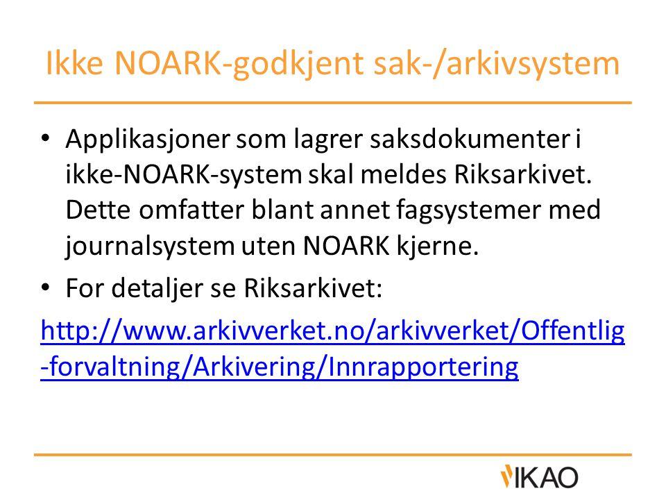 Ikke NOARK-godkjent sak-/arkivsystem