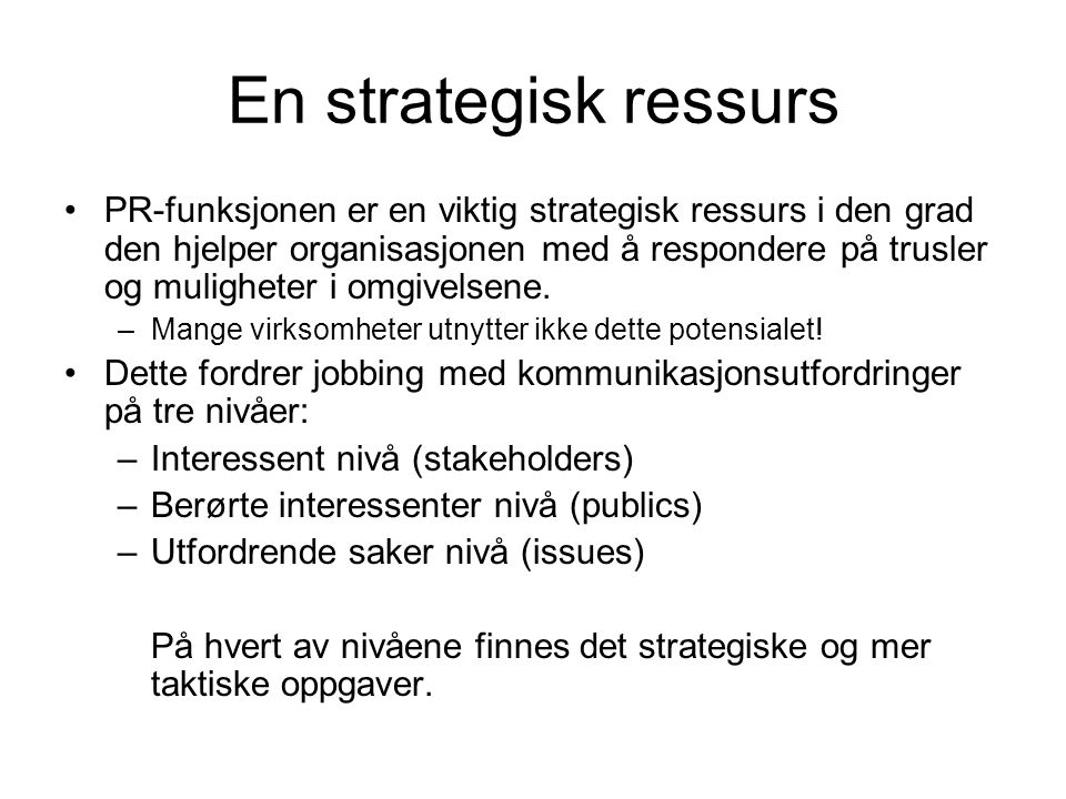 En strategisk ressurs