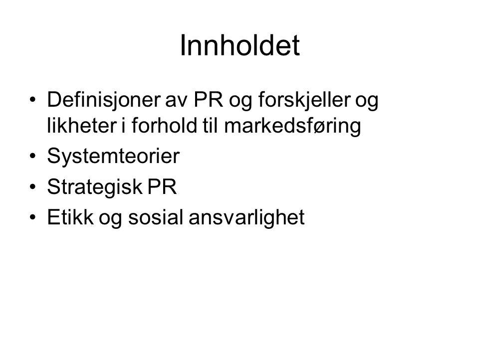 Innholdet Definisjoner av PR og forskjeller og likheter i forhold til markedsføring. Systemteorier.