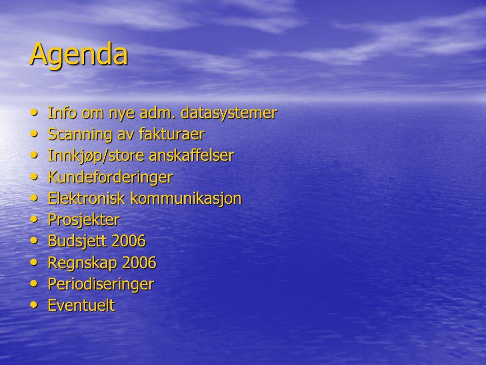 Agenda Info om nye adm. datasystemer Scanning av fakturaer