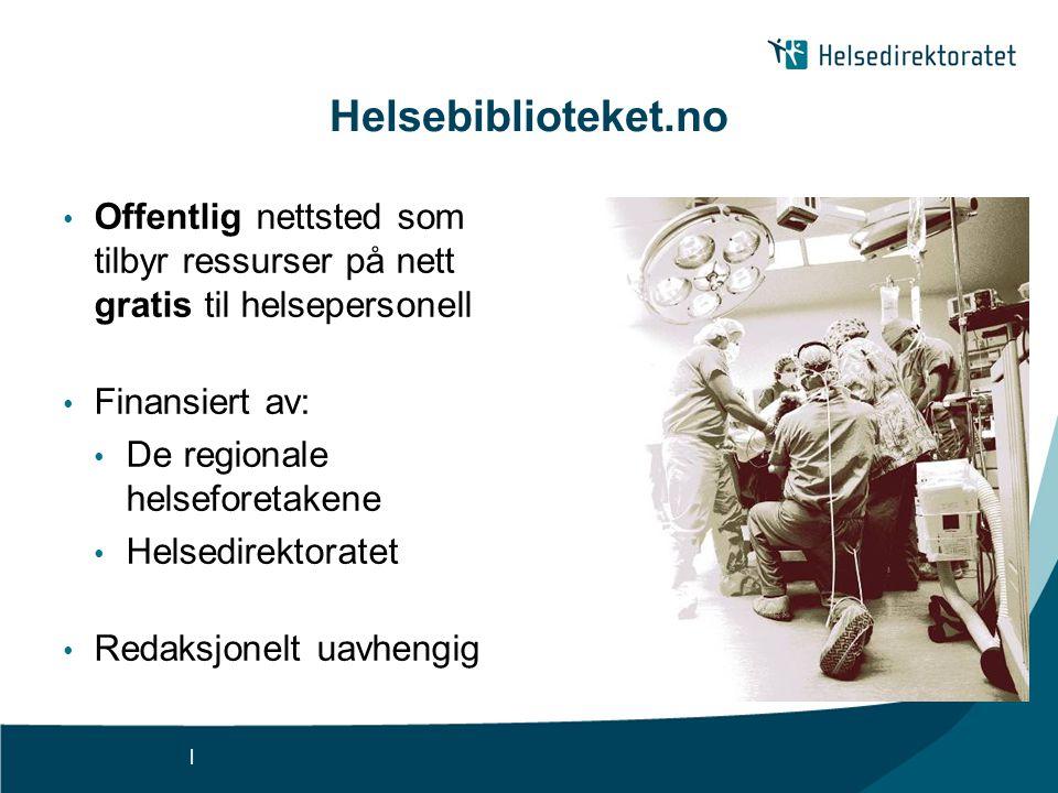 Helsebiblioteket.no Offentlig nettsted som tilbyr ressurser på nett gratis til helsepersonell. Finansiert av: