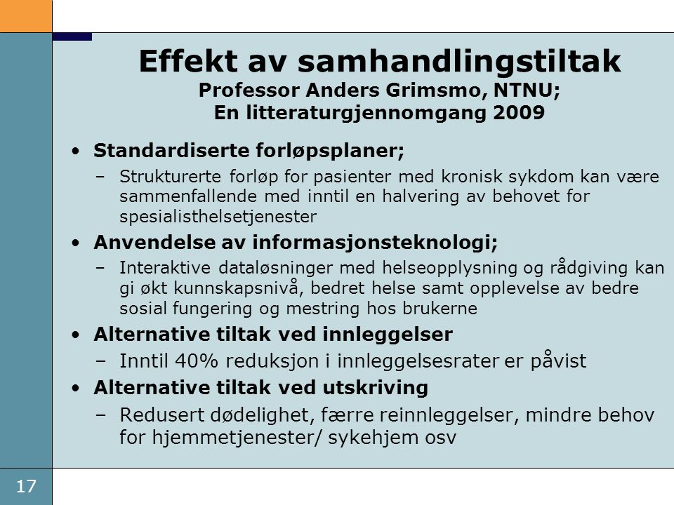 Effekt av samhandlingstiltak Professor Anders Grimsmo, NTNU; En litteraturgjennomgang 2009