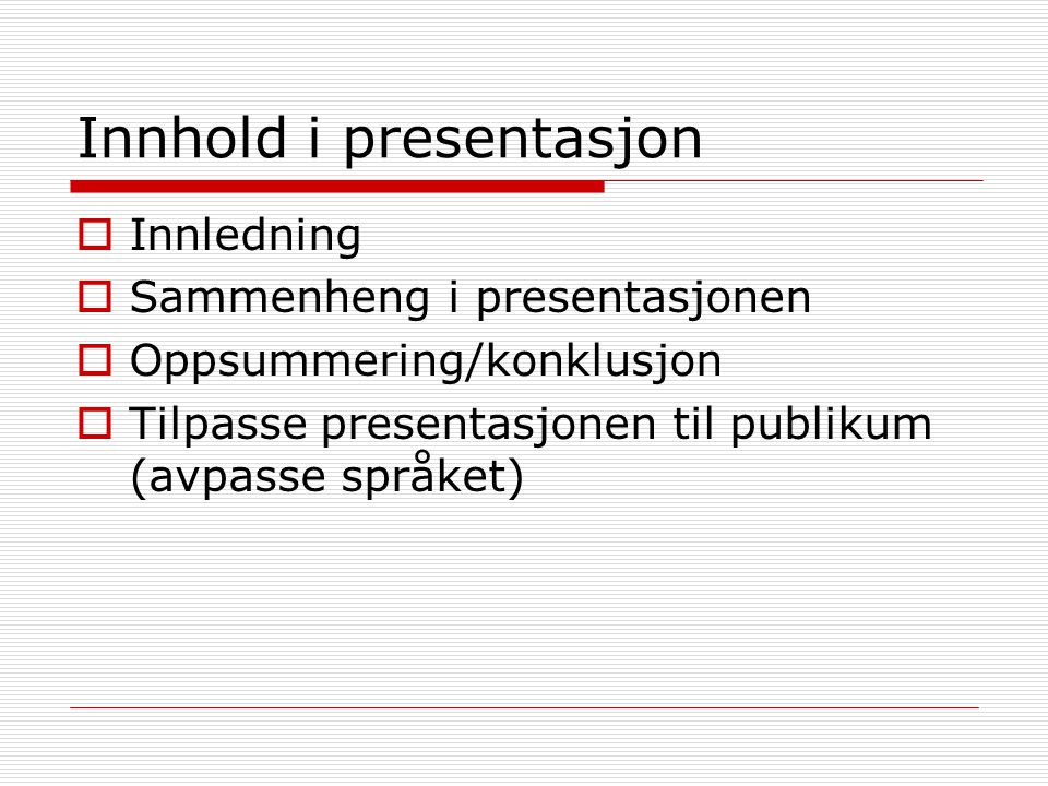 Innhold i presentasjon