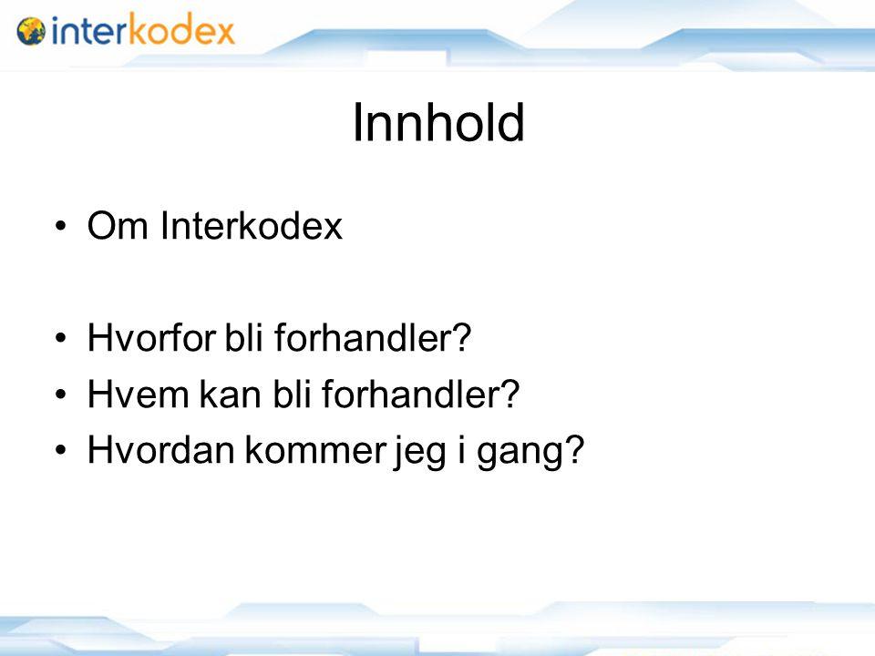 Innhold Om Interkodex Hvorfor bli forhandler Hvem kan bli forhandler