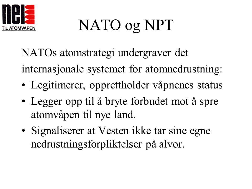 NATO og NPT NATOs atomstrategi undergraver det