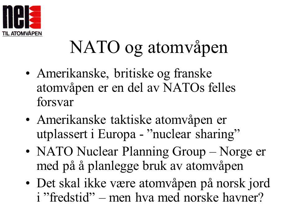 NATO og atomvåpen Amerikanske, britiske og franske atomvåpen er en del av NATOs felles forsvar.