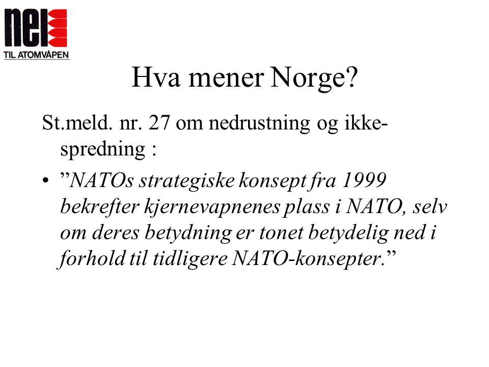 Hva mener Norge St.meld. nr. 27 om nedrustning og ikke-spredning :