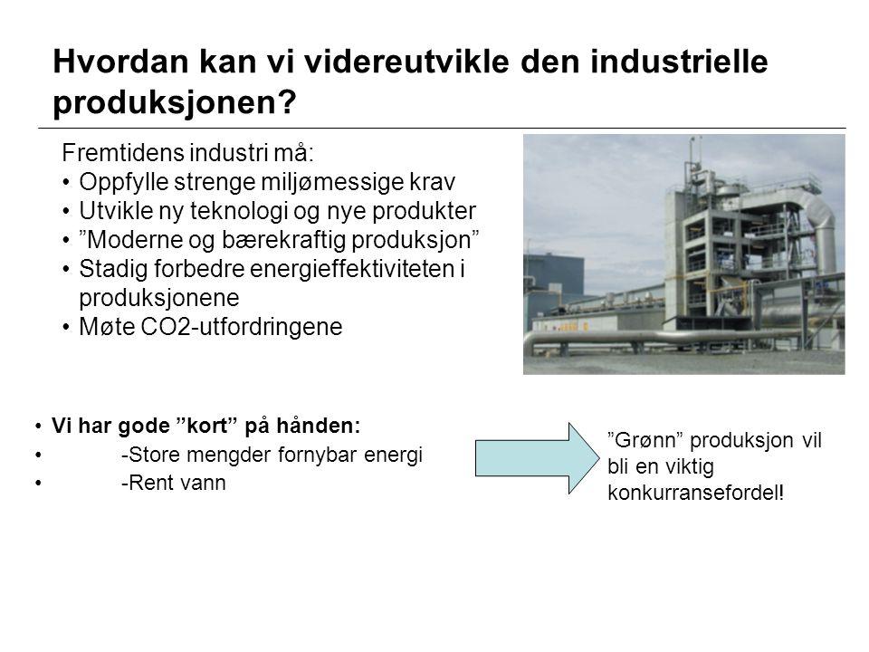 Hvordan kan vi videreutvikle den industrielle produksjonen