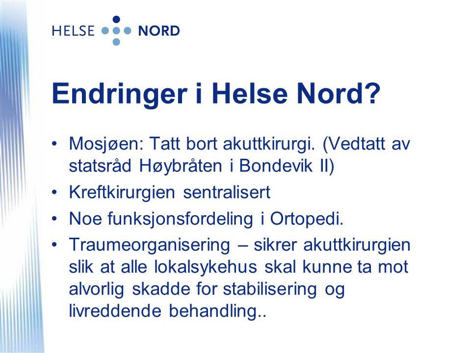Endringer i Helse Nord Mosjøen: Tatt bort akuttkirurgi. (Vedtatt av statsråd Høybråten i Bondevik II)
