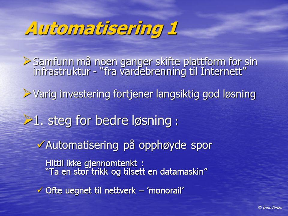 Automatisering 1 1. steg for bedre løsning :