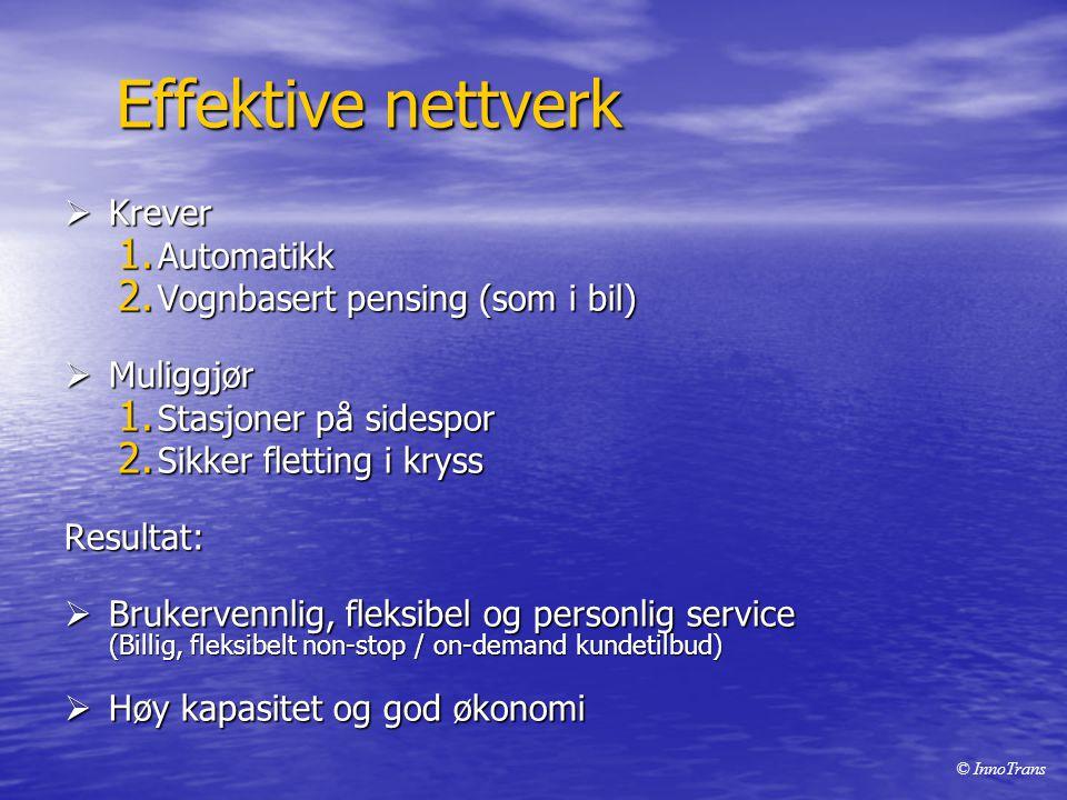 Effektive nettverk Krever Automatikk Vognbasert pensing (som i bil)