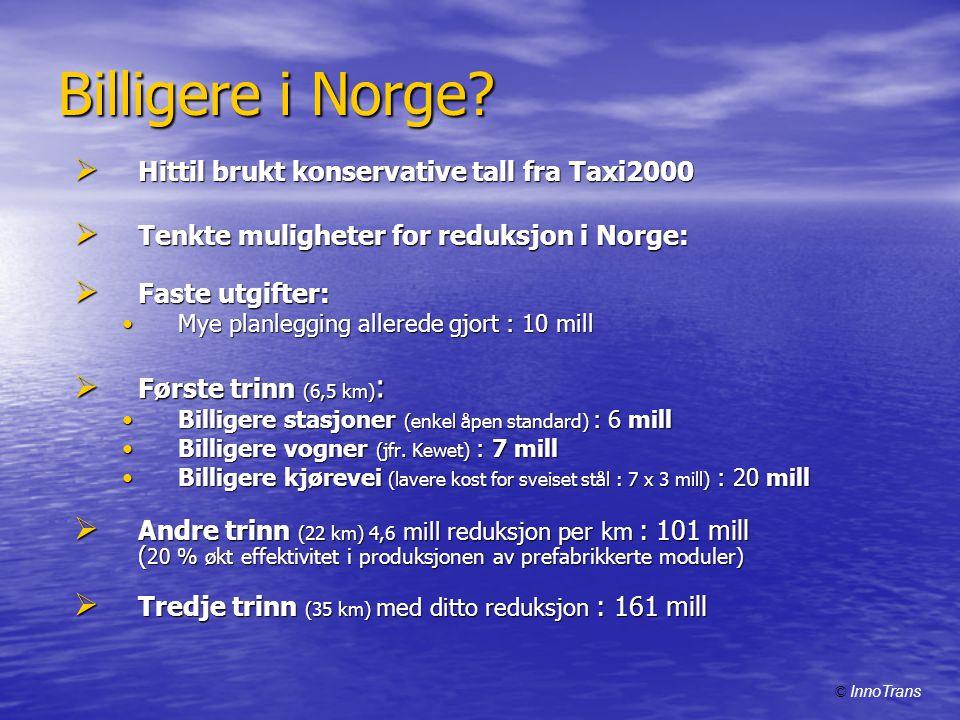 Billigere i Norge Hittil brukt konservative tall fra Taxi2000
