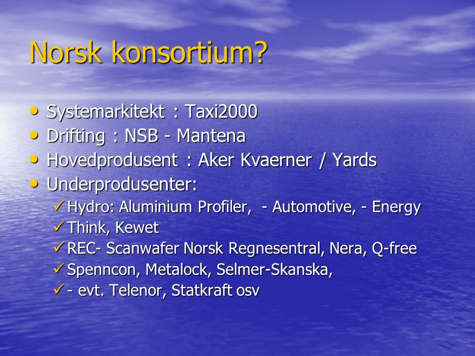 Norsk konsortium Systemarkitekt : Taxi2000 Drifting : NSB - Mantena