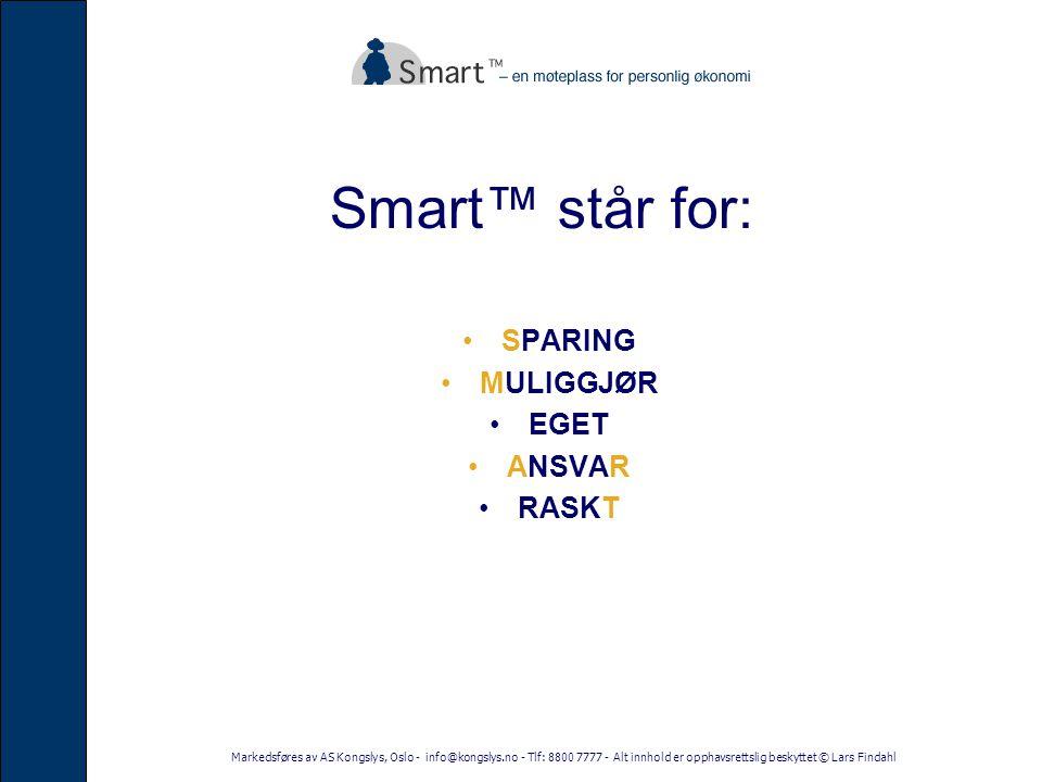 Smart™ står for: SPARING MULIGGJØR EGET ANSVAR RASKT