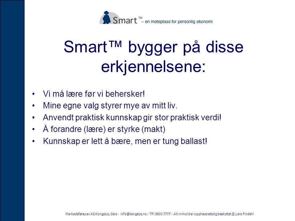 Smart™ bygger på disse erkjennelsene: