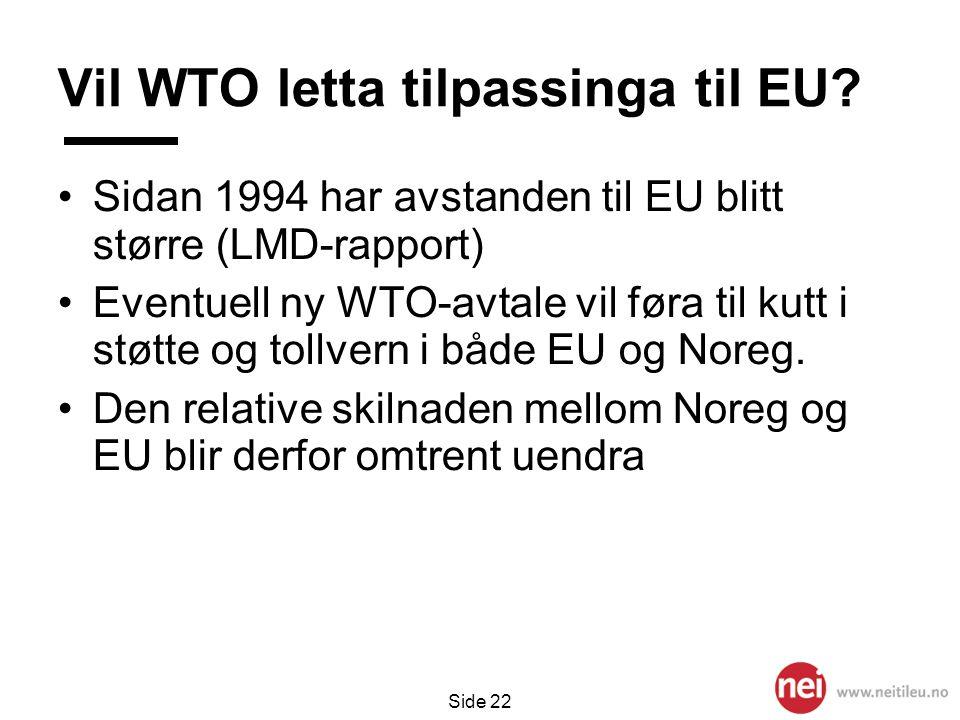 Vil WTO letta tilpassinga til EU