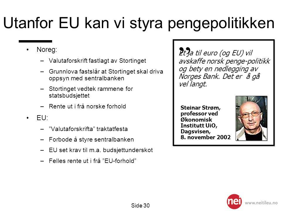 Utanfor EU kan vi styra pengepolitikken