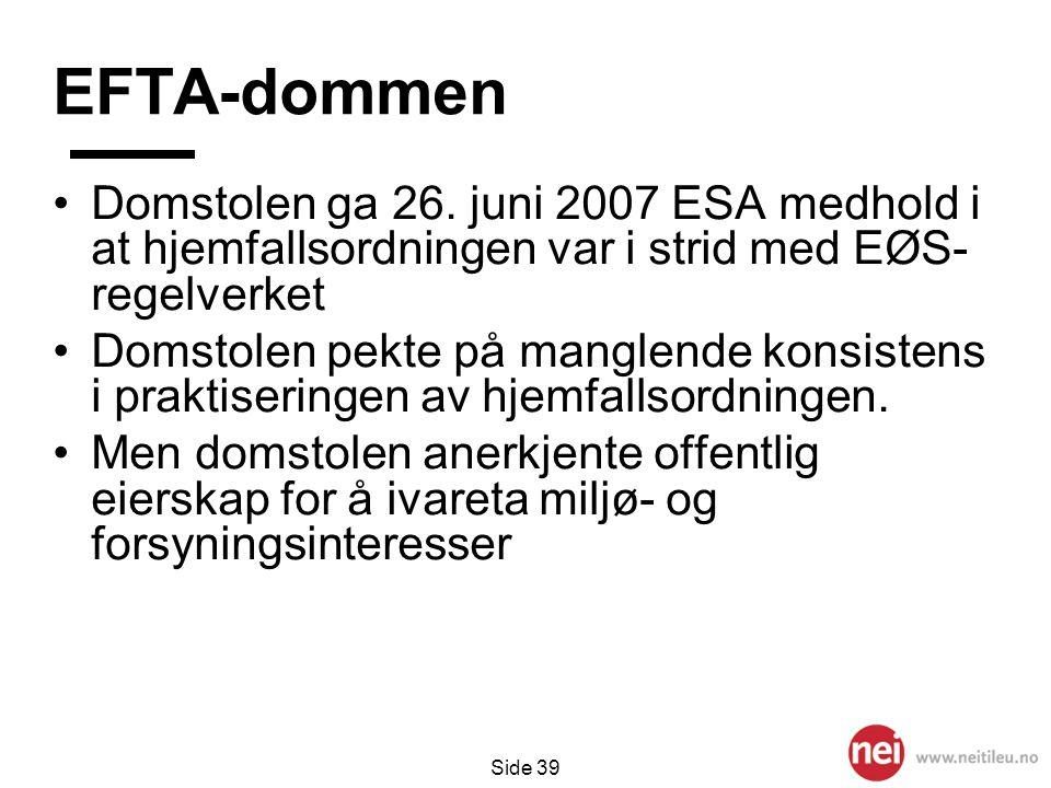 EFTA-dommen Domstolen ga 26. juni 2007 ESA medhold i at hjemfallsordningen var i strid med EØS- regelverket.
