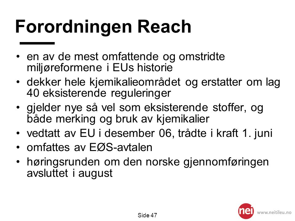 Forordningen Reach en av de mest omfattende og omstridte miljøreformene i EUs historie.