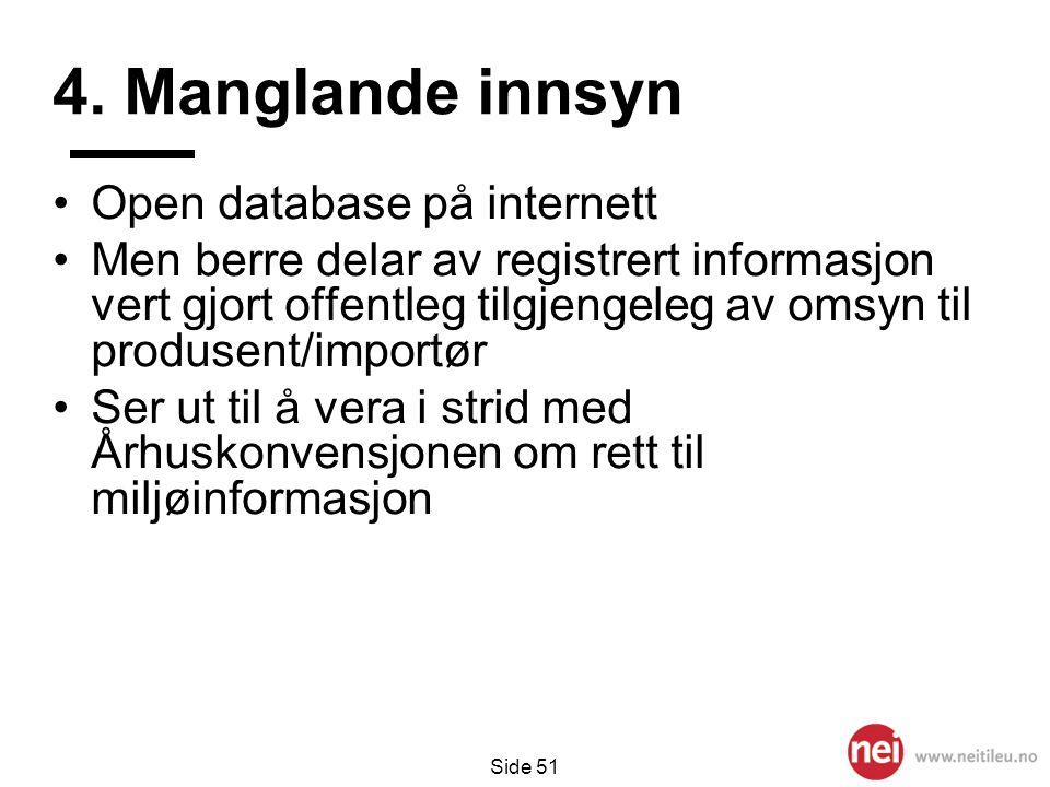 4. Manglande innsyn Open database på internett