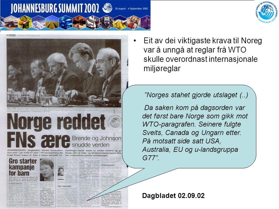 Eit av dei viktigaste krava til Noreg var å unngå at reglar frå WTO skulle overordnast internasjonale miljøreglar