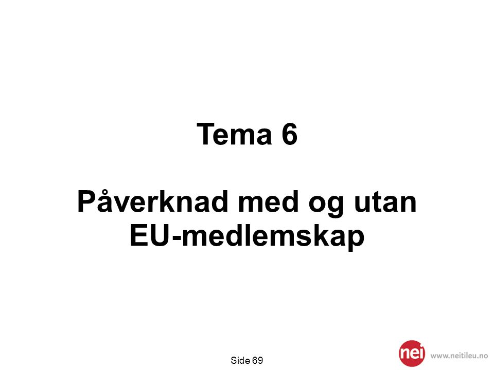 Tema 6 Påverknad med og utan EU-medlemskap