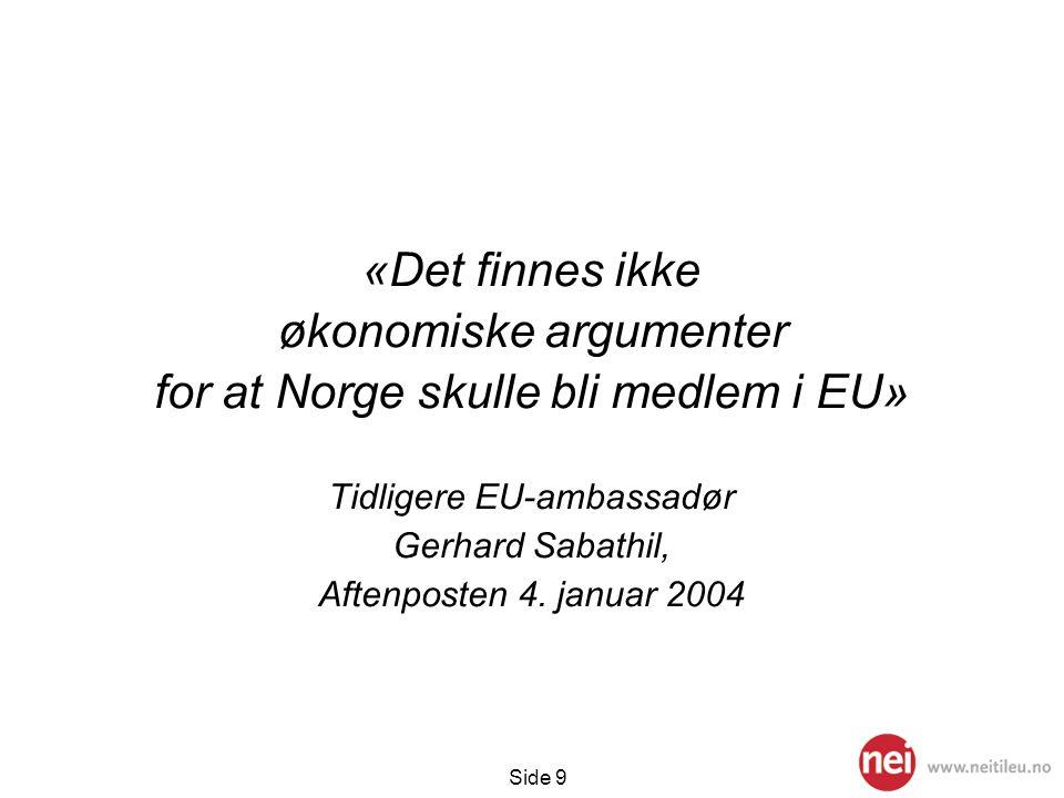 økonomiske argumenter for at Norge skulle bli medlem i EU»