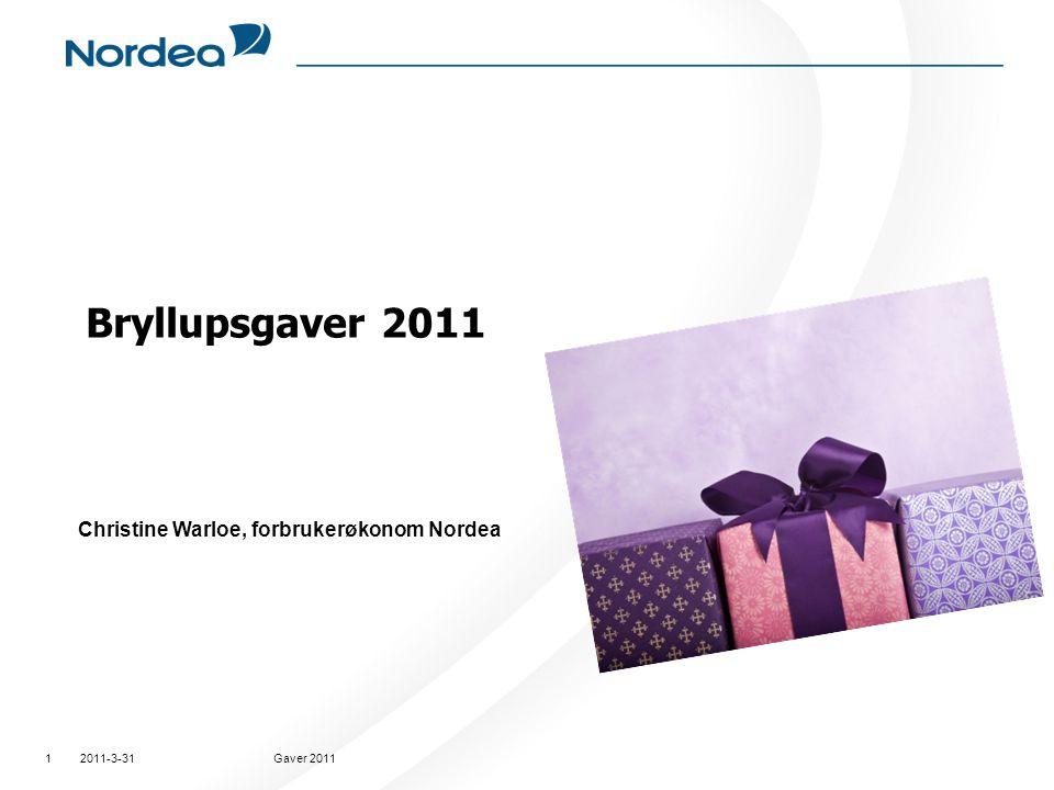 Bryllupsgaver 2011 Christine Warloe, forbrukerøkonom Nordea 2011-3-31