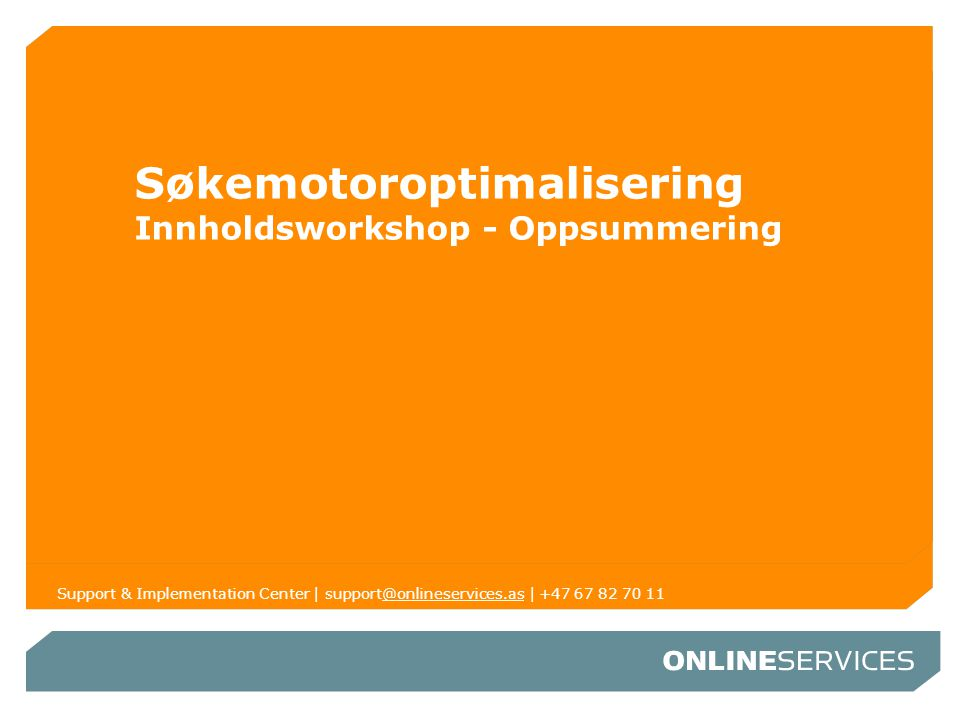 Søkemotoroptimalisering Innholdsworkshop - Oppsummering