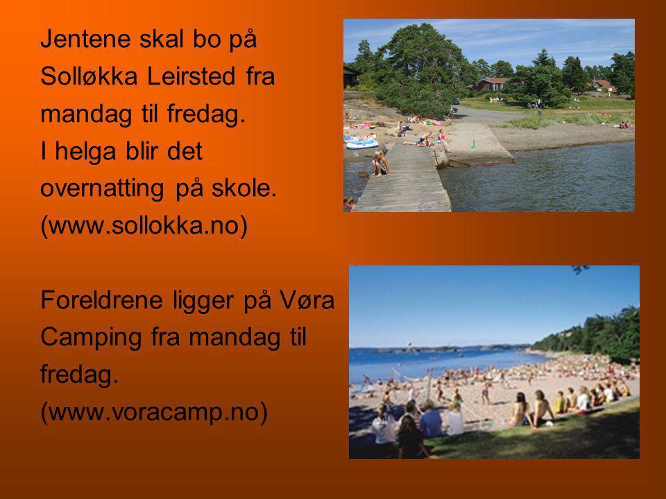 Jentene skal bo på Solløkka Leirsted fra. mandag til fredag. I helga blir det. overnatting på skole.