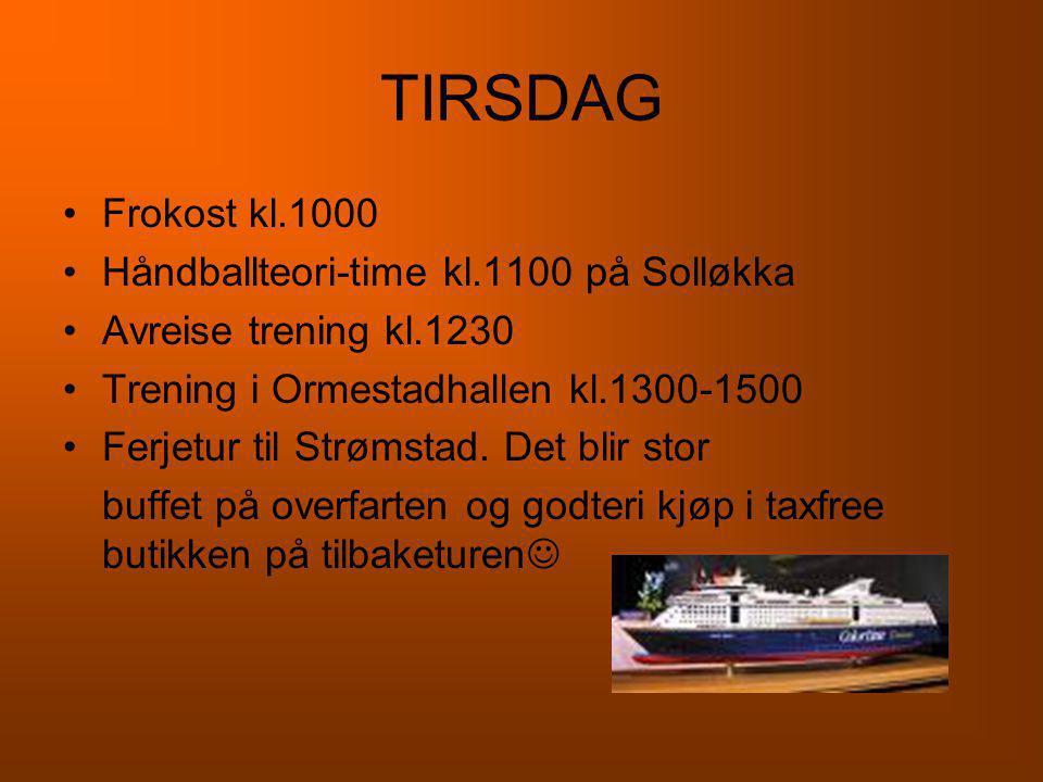 TIRSDAG Frokost kl.1000 Håndballteori-time kl.1100 på Solløkka