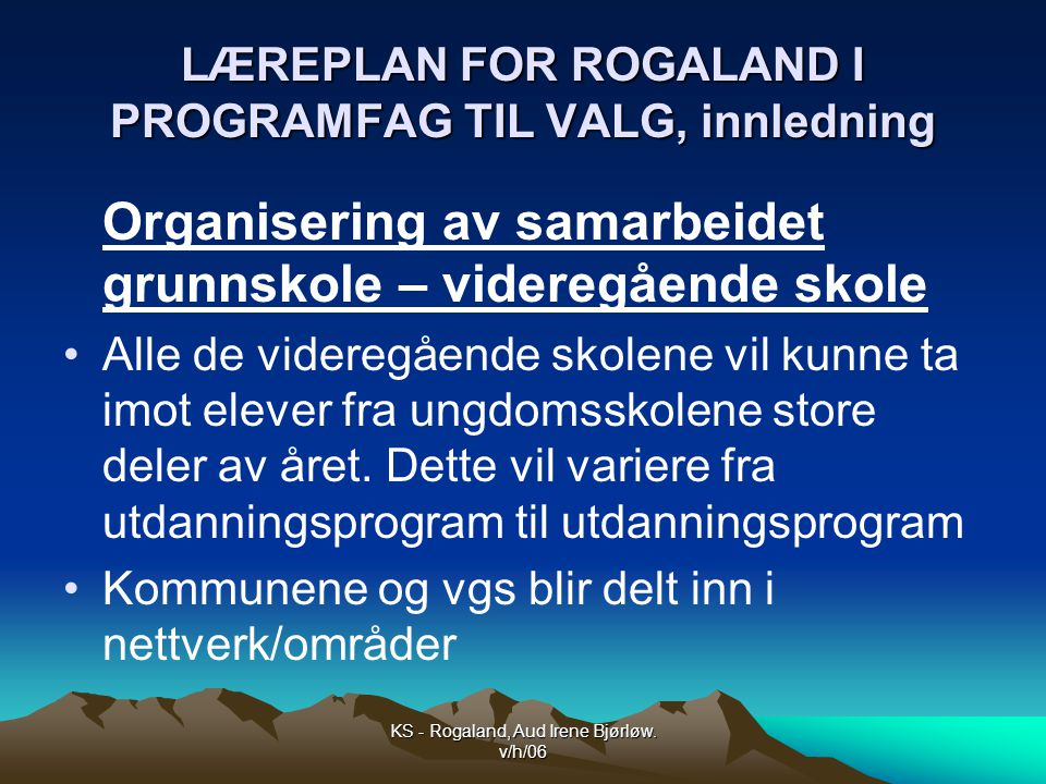 LÆREPLAN FOR ROGALAND I PROGRAMFAG TIL VALG, innledning