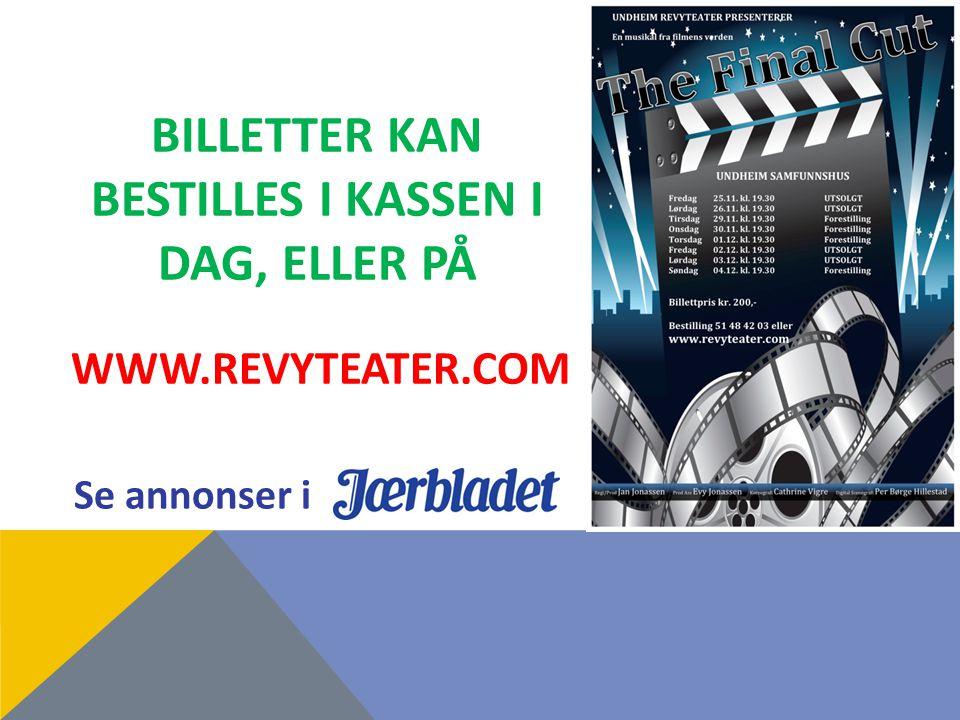 Billetter kan bestilles i kassen i dag, eller på www.revyteater.com