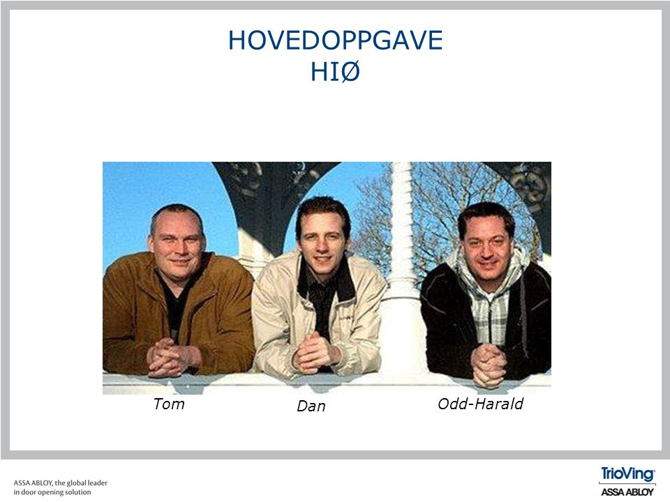 HOVEDOPPGAVE HIØ Tom Dan Odd-Harald