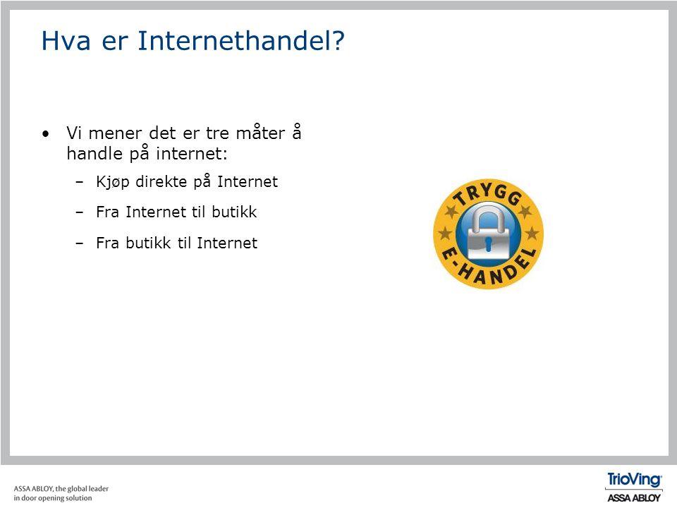 Hva er Internethandel Vi mener det er tre måter å handle på internet: