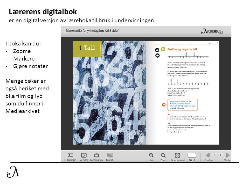 Lærerens digitalbok er en digital versjon av læreboka til bruk i undervisningen. I boka kan du: Zoome.