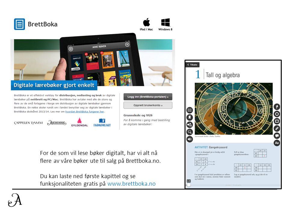 For de som vil lese bøker digitalt, har vi alt nå flere av våre bøker ute til salg på Brettboka.no.