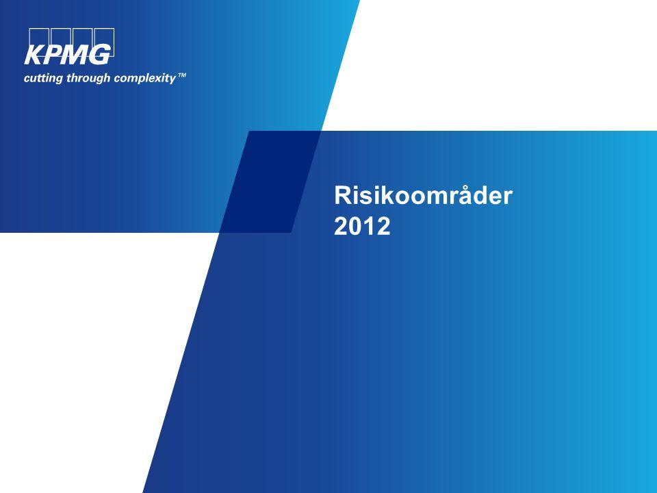 Risikoområder 2012 Kjennetegn for risikoområde. Feilrisiko. Komplisert regelverk. Rutineoppgaver.
