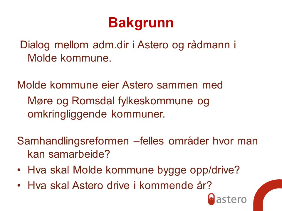 Bakgrunn Dialog mellom adm.dir i Astero og rådmann i Molde kommune.